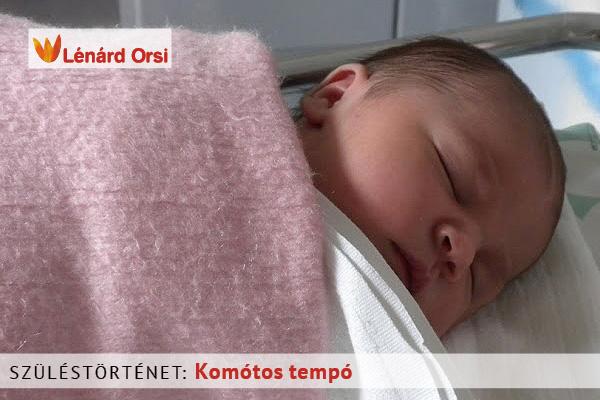 Komótos tempóban született - szüléstörténet