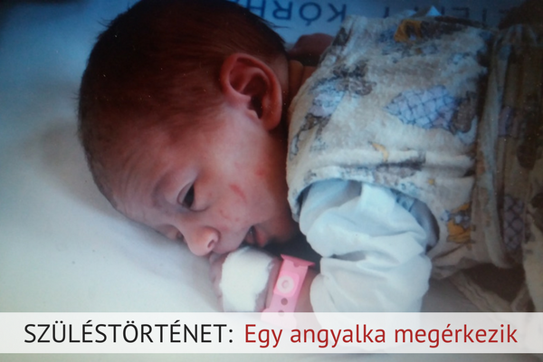Szüléstörténet: Egy angyalka megérkezik